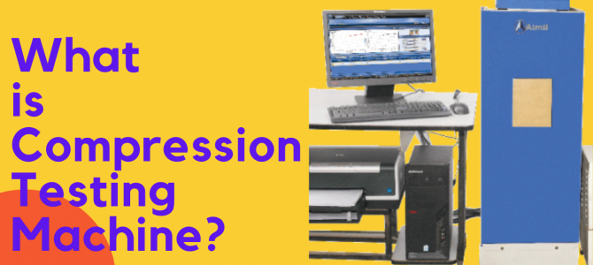 What is Compression Testing Machine (CTM)? And it's New Variants & Capacities.